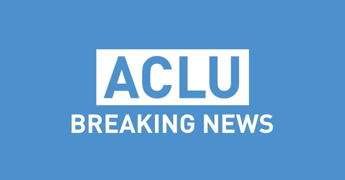 ACLU Breaking News