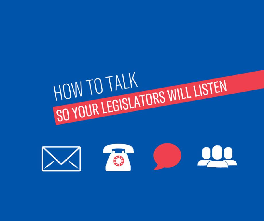 how to talk so your legislators will listen