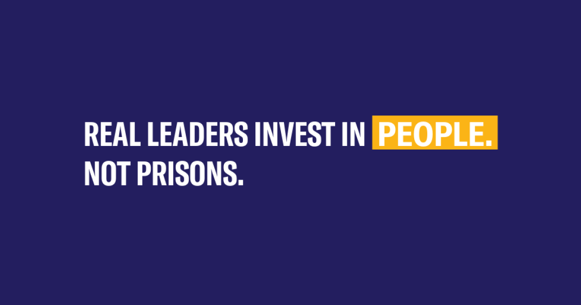 real leaders invest in people not prisons