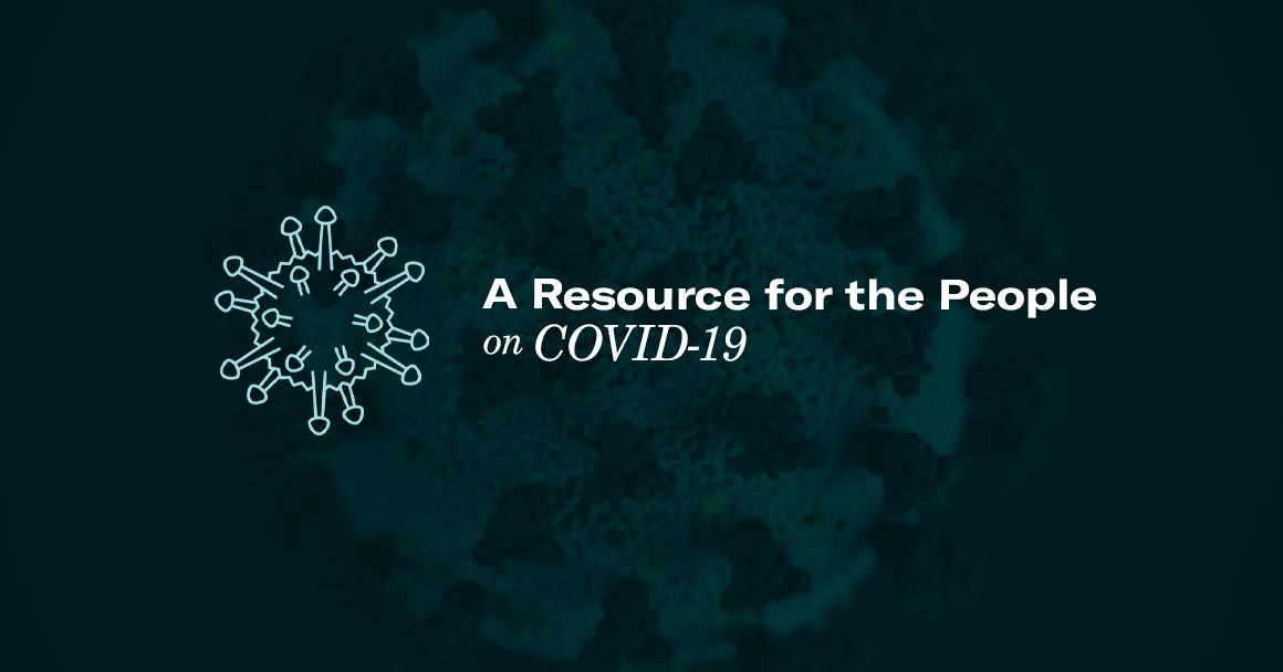 A Resource for the People on COVID0-19