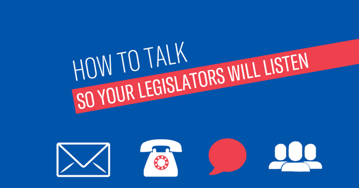 how to talk so your legislators will listen